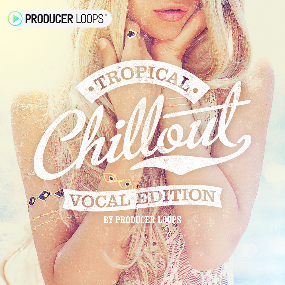 Tropical-Chillout-Vocal-Edition-1000x1000-1